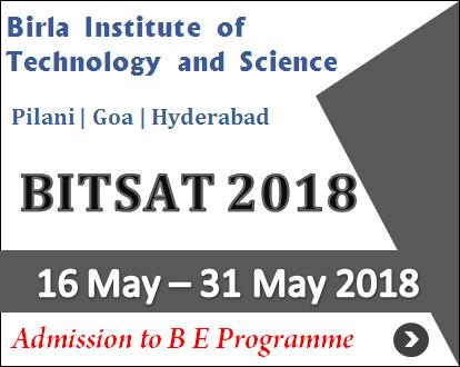 BITSAT 2018 Notification for BITS Admission | BITS Admission Test on